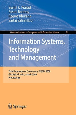 Information Systems, Technology and Management By Prasad, Sushil K. (EDT)/ Routray, Susmi (EDT)/ Khurana, Reema (EDT)/ Sahni, Sartaj (EDT)